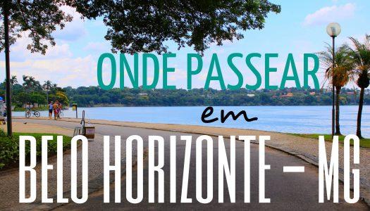 Pontos Turísticos de Belo Horizonte: Onde Passear?